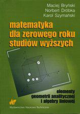 Matematyka dla zerowego roku studiów wyższych. Elementy geometrii analitycznej i algebry liniowej