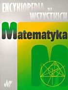 Matematyka. Encyklopedia dla wszystkich