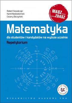 Matematyka dla studentów i kandydatów na wyższe uczelnie