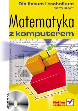 Matematyka z komputerem dla liceum i technikum