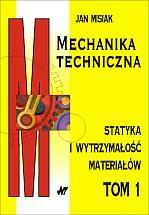 Mechanika techniczna. Tom 1 - Statyka i wytrzymałość materiałów