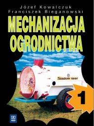 Mechanizacja ogrodnictwa. Cz�� 1