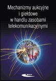 Mechanizmy aukcyjne i giełdowe w handlu zasobami telekomunikacyjnymi