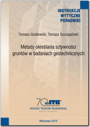 Metody określania sztywności gruntów w badaniach geotechnicznych Poradnik