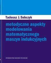 Metodyczne aspekty modelowania matematycznego maszyn indukcyjnych