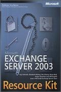 Microsoft Exchange Server 2003 Resource Kit. Tom 1-3