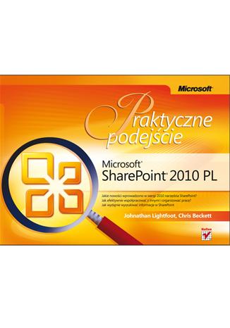 Microsoft SharePoint 2010 PL. Praktyczne podej�cie