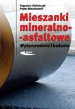 Mieszanki mineralno-asfaltowe. Wykonawstwo i badania