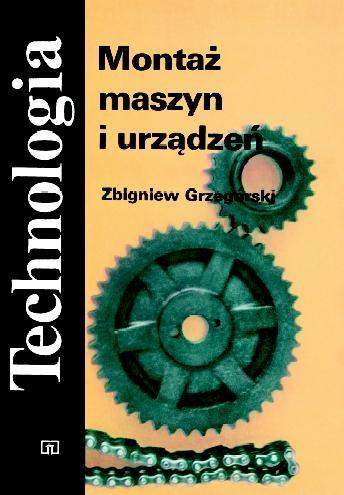 Montaż maszyn i urządzeń. Technologia