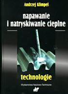 Napawanie i natryskiwanie cieplne Technologie - Klimpel Andrzej