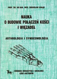 Nauka o budowie połączeń kości i wiązadeł - Arthrologia i Syndesmologia