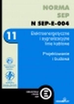 Norma SEP N SEP-E-004 Elektroenergetyczne i sygnalizacyjne linie kablowe. Projektowanie i budowa.