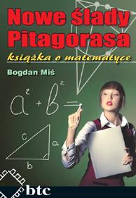 Nowe Ślady Pitagorasa. Książka o matematyce