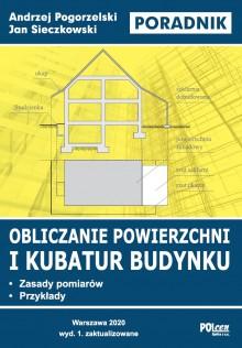 Obliczanie powierzchni i kubatur budynku - Zasady pomiarów. Przykłady. Poradnik Wydanie 1. zaktualizowane z 2020 r.