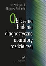 Obliczenia i badania diagnostyczne aparatury rozdzielczej