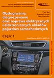 Obsługiwanie, diagnozowanie oraz naprawa elektrycznych i elektronicznych układów pojazdów samochodowych. Cz. 1 Podstawa programowa 2017
