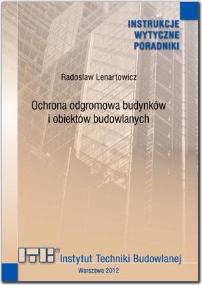 Ochrona odgromowa budynków i obiektów budowlanych. Poradnik