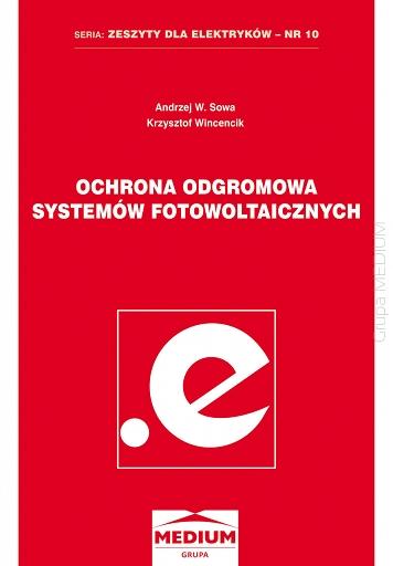 Ochrona odgromowa systemów fotowoltaicznych. Zeszyty dla elektryków - nr 10