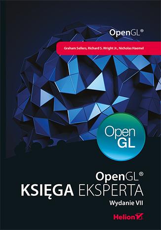OpenGL. Księga eksperta. Wydanie VII