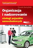 Organizacja i nadzorowanie obsługi pojazdów samochodowych