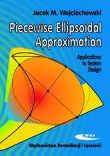 Piecewise Ellipsoidal Approximation. Applications to System Design