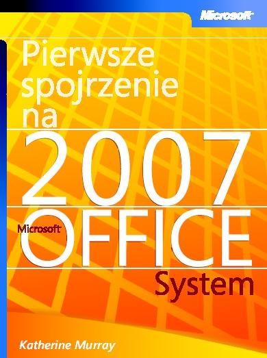 Pierwsze spojrzenie na Microsoft Office System 2007
