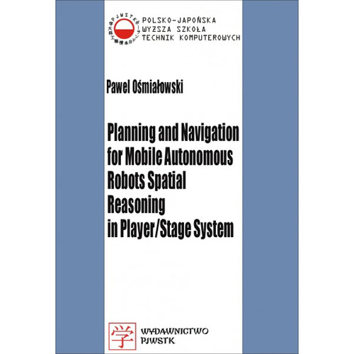 Planning and navigation for mobile autonomous robots spatial reasoning in player/stage system