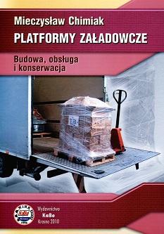 Platformy załadowcze. Budowa, obsługa i konserwacja