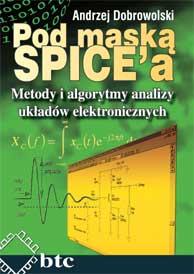 Pod maską SPICE. Metody i algorytmy analizy układów elektronicznych