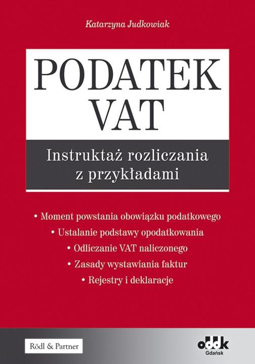 Podatek VAT - instruktaż rozliczania z przykładami