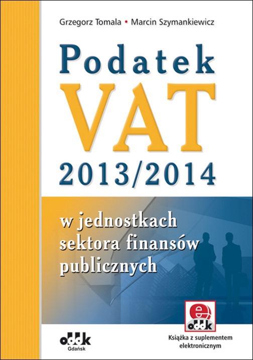 Podatek VAT 2013/2014 w jednostkach sektora finansów publicznych (z suplementem elektronicznym)