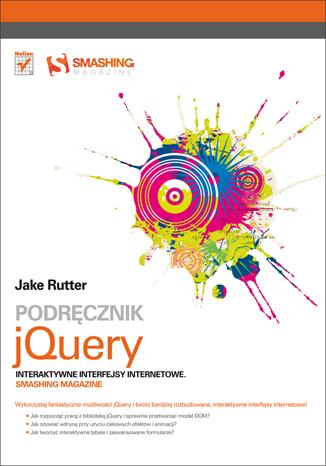 Podrecznik jQuery. Interaktywne interfejsy internetowe. Smashing Magazine