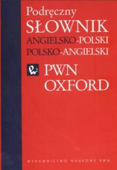 Podręczny słownik angielsko-polski polsko-angielski PWN-Oxford