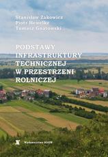 Podstawy infrastruktury technicznej w przestrzeni rolniczej (podręcznik)