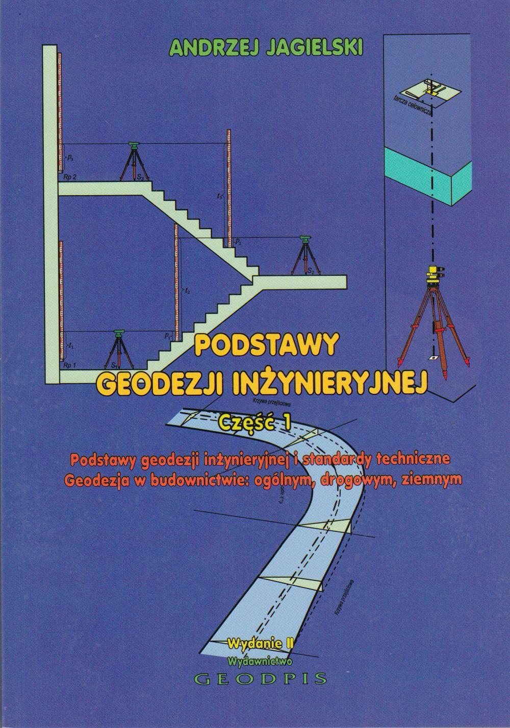 Podstawy geodezji inżynieryjnej i standardy techniczne cz.1 Geodezja w budownictwie: ogólnym, drogowym i ziemnym