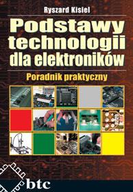 Podstawy technologii dla elektronik�w - Poradnik praktyczny