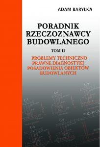PORADNIK RZECZOZNAWCY BUDOWLANEGO - Tom 2, Problemy techniczno - prawne diagnostyki posadowienia obiektów budowlanych.