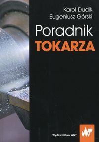 Poradnik tokarza - Dudik Karol, Górski Eugeniusz