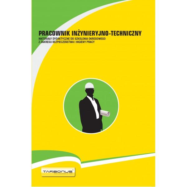Pracownik inżynieryjno-techniczny. Materiały dydaktyczne do szkolenia okresowego z zakresu BHP