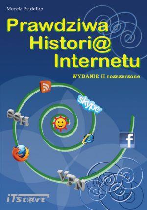 PRAWDZIWA HISTORIA INTERNETU II WYDANIE