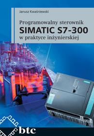 Programowalny sterownik SIMATIC S7-300 w praktyce in�ynierskiej