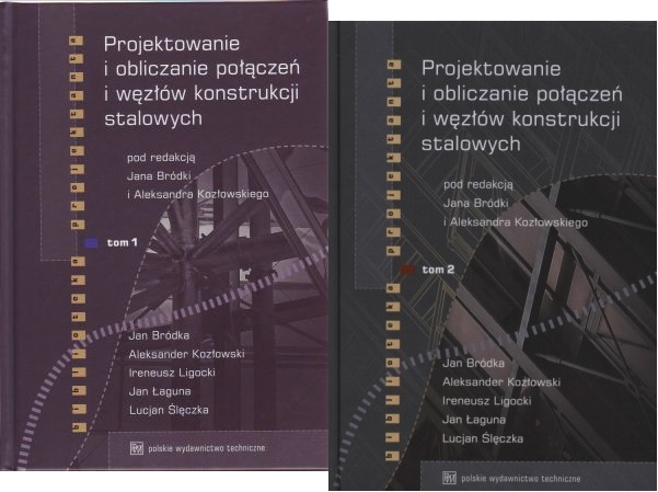 Projektowanie i obliczanie połączeń i węzłów konstrukcji stalowych Tom 1/ 2 KPL