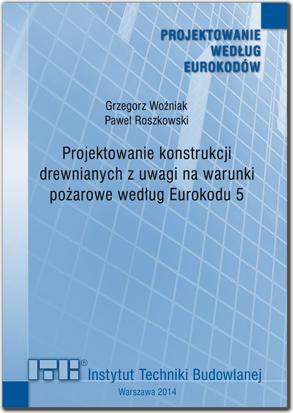 Projektowanie konstrukcji drewnianych z uwagi na warunki pożarowe według Eurokodu 5