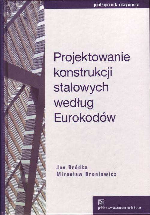 Projektowanie konstrukcji stalowych wed�ug Eurokod�w.