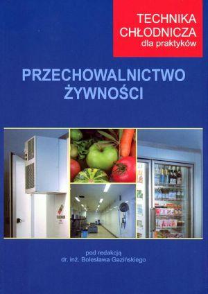 Przechowalnictwo żywności - Technika chłodnicza dla praktyków.