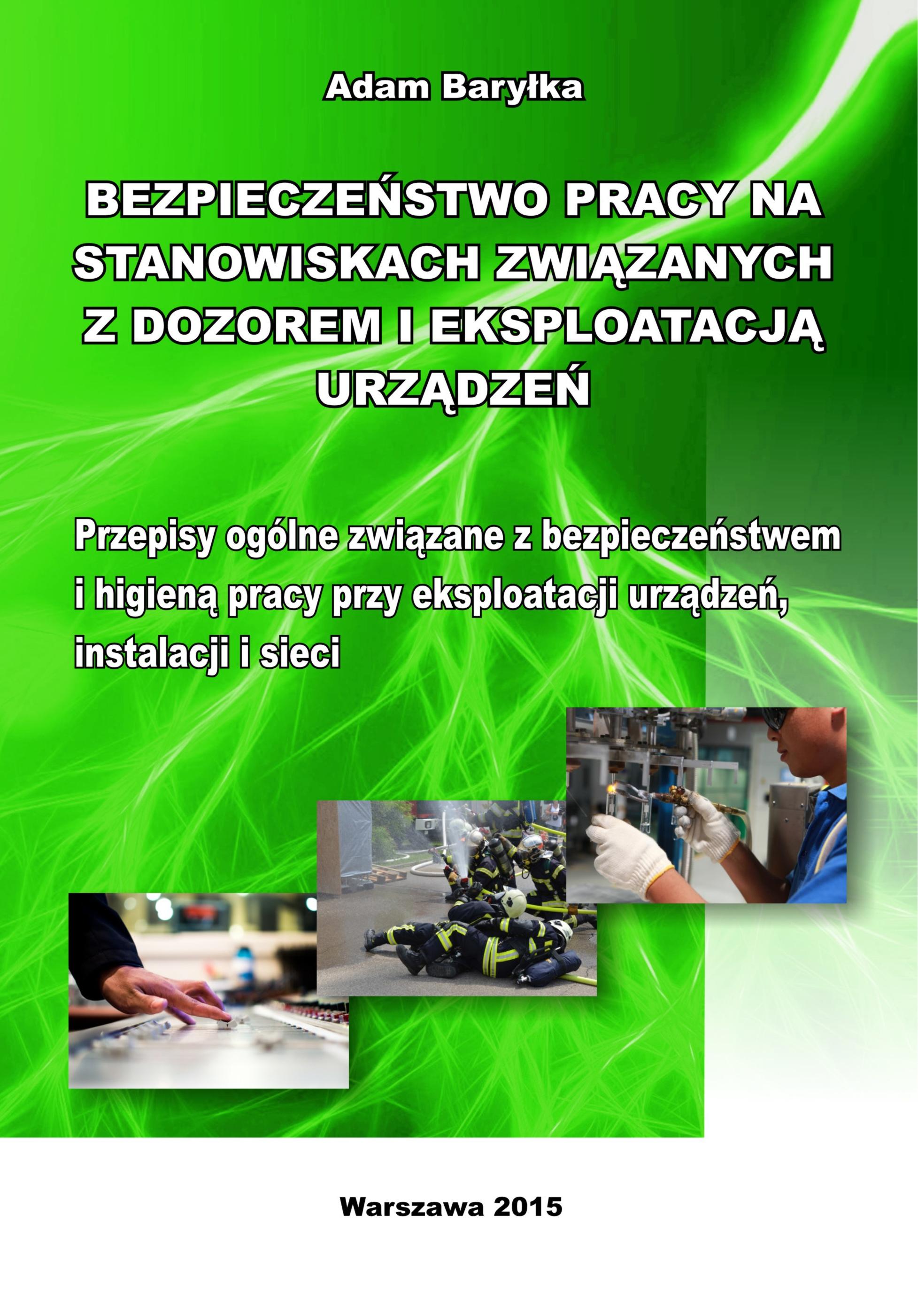 Przepisy ogólne związane z bezpieczeństwem i higieną pracy przy eksploatacji urządzeń,  instalacji i sieci.