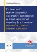 Rachunkowość środków europejskich oraz środków pochodzących ze źródeł zagranicznych niepodlegających zwrotowi w jednostkach sektora finansów publicznych (z suplementem elektronicznym)