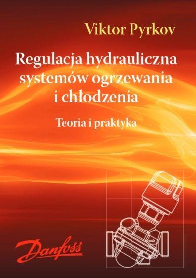 Regulacja hydrauliczna systemów ogrzewania i chłodzenia. Teoria i praktyka