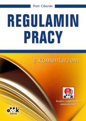 Regulamin pracy z komentarzem (z suplementem elektronicznym)