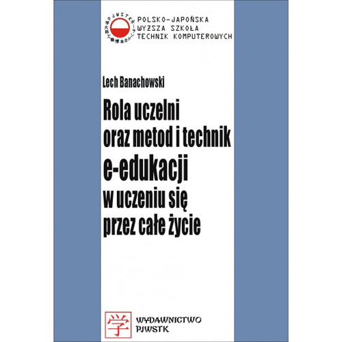 Rola uczelni oraz metod i technik e-edukacji w uczeniu się przez całe życie